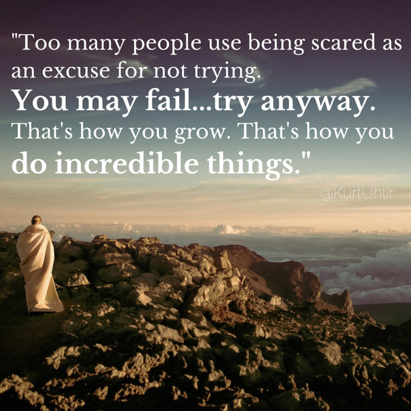 use-being-scared-as-an-excuse-kurt-uhlir-daily-quotes-sayings-pictures